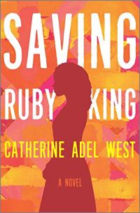 Saving Ruby King by Catherine Adel West (cover) Image: a young woman stands in profile against a pink, orange, and yellow background
