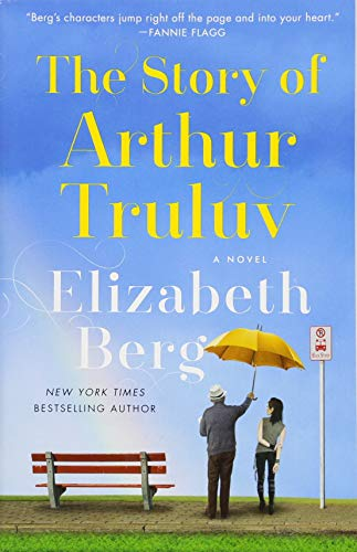 The Story of Authur Truluv by Elizabeth Berg (cover) Image: a man holds a yellow umbrella over a young woman
