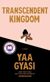 Transcendent Kingdom by Yaa Gyasi (cover) Image: gold text on light pink (top half) and black (bottom half) background