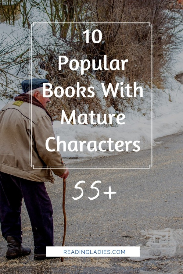 10 Popular Books With Mature Characters ((mage: white text over a snowy background and an older man with a walking stick)