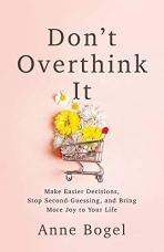 Don't Overthink It by Anne Bogel (cover) Image: a shopping cart filled with yellow flowers