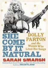 She Come By It Natural by Sarah Smarsh (cover) Image: a black and white photo of Dolly Parton strumming a banjo
