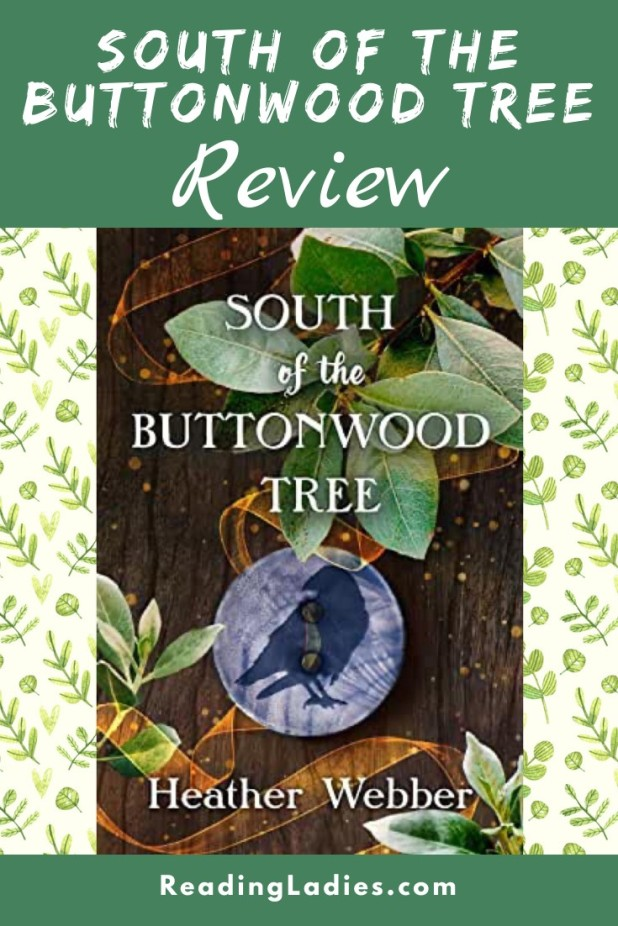 South of the Buttonwood Tree by Heather Webber (cover) Image: white text over a background of a buttonwood tree closeup