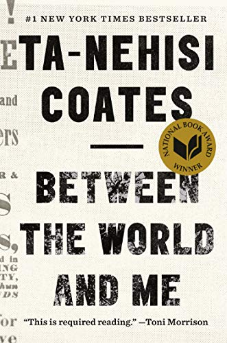 Between the World and Me by Ta-Nehisi Coates (black lettering on a neutral background)