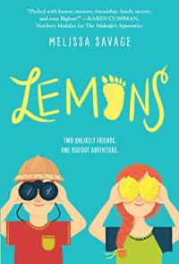 Lemons by Melissa Savage (cover) Image: yellow title on a blue background; drawings of a boy (holding binoculars to his eyes) and a girl (holding two lemons up to her eyes)