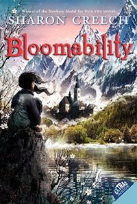 Bloomabil8ity bny Sharon Creech (cover) Image: a young girl sits on a rock overlooking a river and a chalet in the Swiss Alps