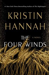 The Four Winds by Kristin Hannah (cover) Image: gold and white lettering over a golden wheatfield and a night sky