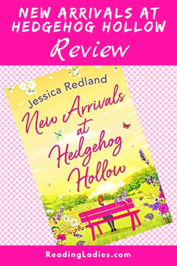 New Arrivals at Hedgehog Hollow by Jessica Redland (cover) Image: a woman and her cat sit on a pink bench overlooking a country landscape edged with flowers