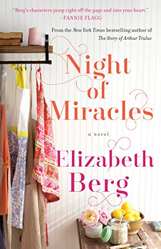 Night of Miracles by Elizabeth Berg (cover) Image: aprons hang on a rack to the left of a kitchen table which hold a bowl or lemons, an arrangement of flowers, and a jar of spice