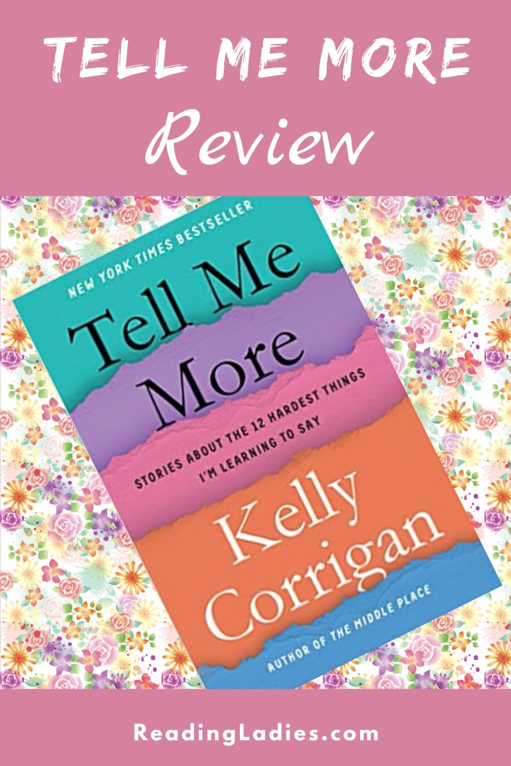 Tell Me More by Kelly Corrigan (cover) black and white text over a multicolored background