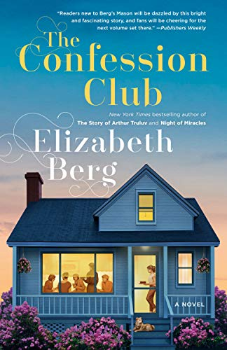 The Confession Club by Elizabeth Berg (cover) Image: a blue toned scene of a small house in which a group of women are gathered and viewed through a large picture window