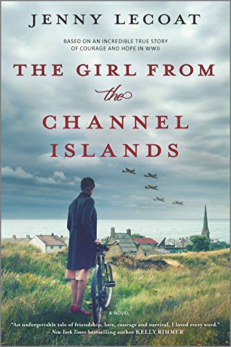 The Girl From the Channel Islands by Jenny Lecoat (cover) Image: a young woman stands next to a bicycle in a field overlooking a small village as airplanes fly overhead