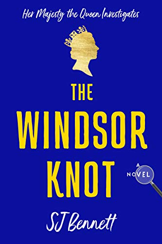 The Windsor Knot by S.J. Bennett (cover) gold text on a royal blue background