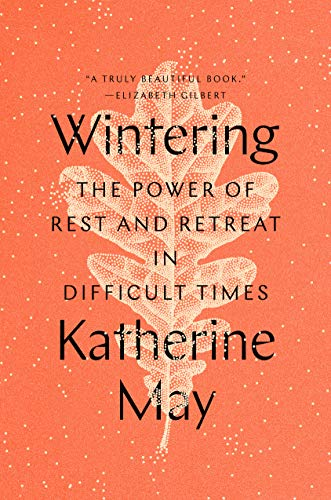 Wintering: The P:ower of Rest and Retreat in Difficult Times by Katherine May (cover) Image: black text over a large, white outlined leaf on a salmon colored background