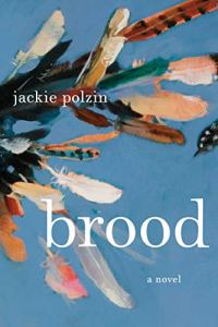 Brood by Jackie Polzin (cover) Image: white text over a background of chicken feather flying around against a blue sky
