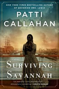 Surviving Savannah by Patti Callahan (cover) Image: a woman stands against a rail with her back to the camera overlooking a harbor