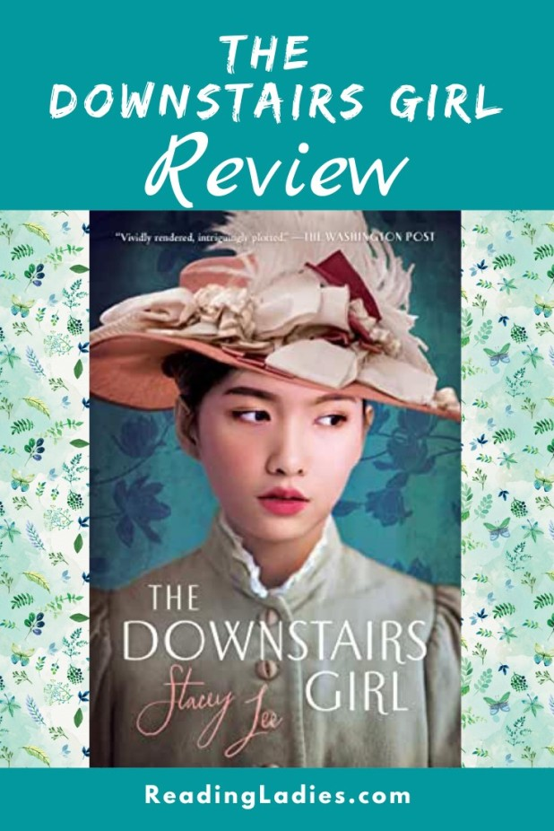 The Downstairs Girl by Stacey Lee (author) Image: a teenage Asian girl wearing a fancy hat in an 1890 style