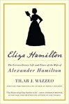 Eliza Hamilton by Tilar J Mazzeo (black text on a creme background...a black silhouette of a woman in a long dress reading a book