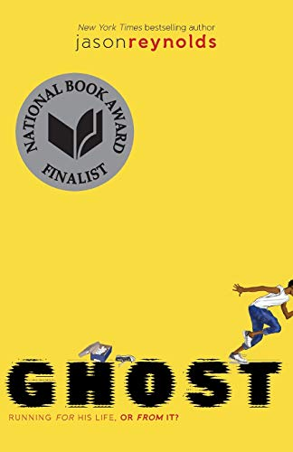 Ghost by Jason Reynolds (cover) Black text on a yellow background....a young African American boy is running off the page