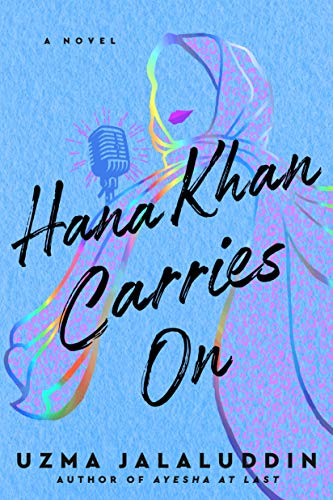 Hana Kyan Carries On by Uzma Jalaluddin (cover) Image: black text over an outline of a girl with a microphone on a bright blue background
