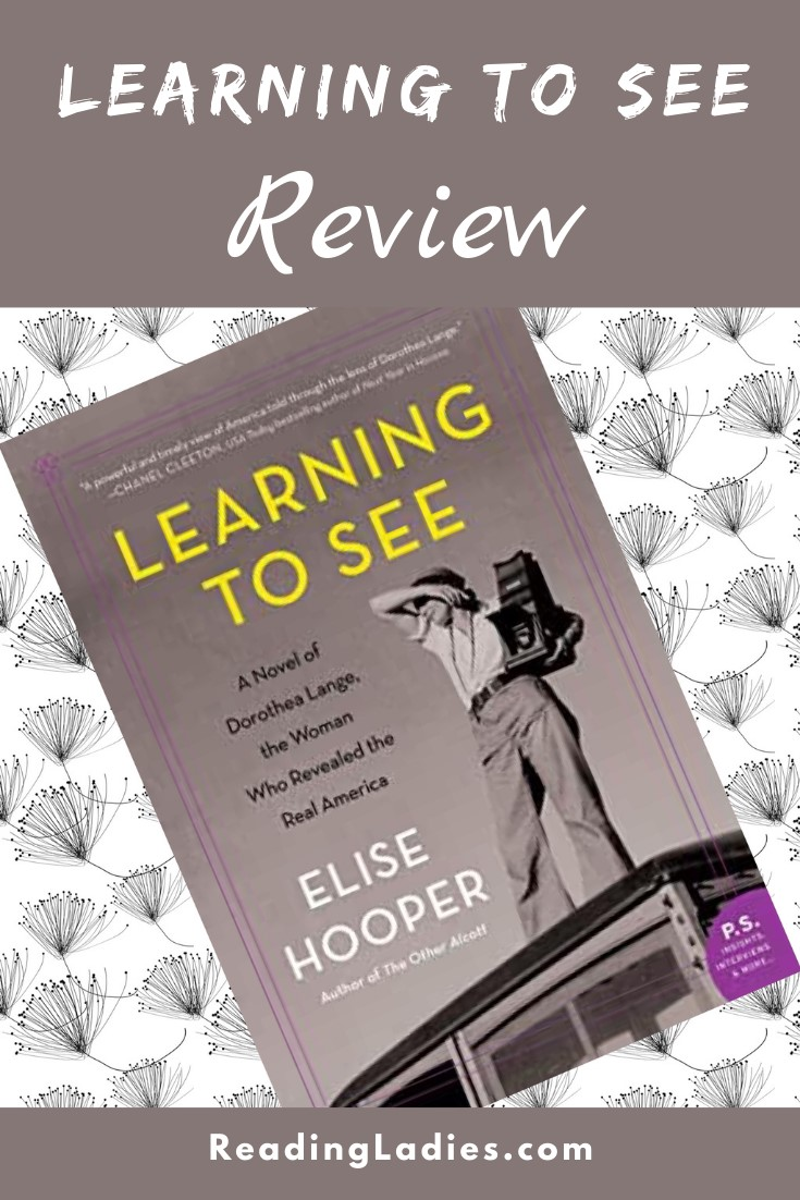 Learning to See by Elise Hooper (cover) Image: a black and white image of Dorothea Langue standing on top of a vehicle shading her eyes to see and holding a large camera with the other hand