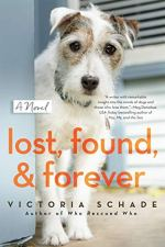 Lost, Found, & Forever by Victoria Schade (cover) Image: a cute, white, mixed breed dog with gray markings peeks around a corner