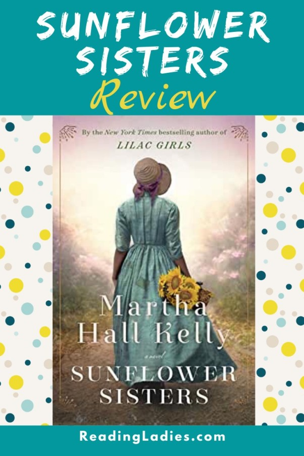 Sunflower Sisters by Martha Hall Kelly (cover) Image: a woman in an 1890s dress and bonnet and carrying a bunch of sumflowers walks down a dirt path away from the camera