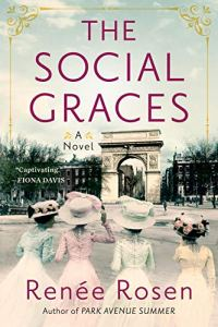 The Social Graces by Renee Rosen (cover) Image: four women in old fashioned dresses and large brimmed hats stand with their backs to the came looking at an arch in the distance