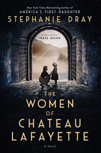 The Women of Chateau Lafayette by Stephanie Dray (cover) Image: a woman kneels down in an archway to speak with a young girl