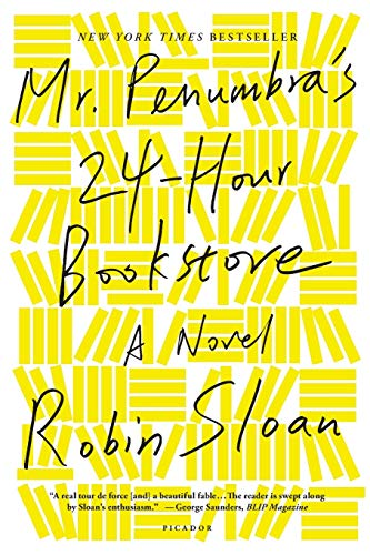 Mr. Penumbra's 24-Hour Bookstore by Robin Sloan (cover) black text on a yellow bookish background
