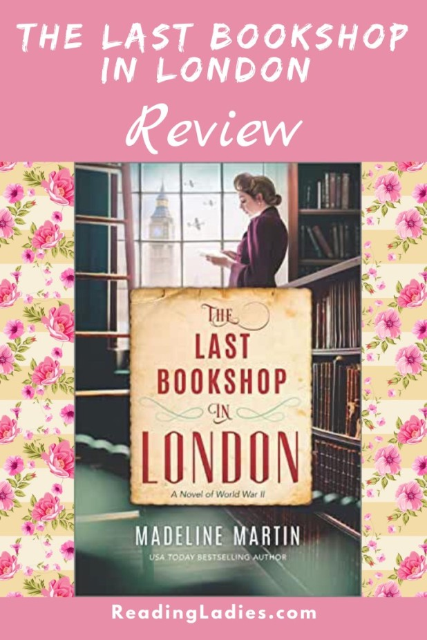 The Last Bookshop in London by Madeline Martin (cover) Image: a young woman stands beside a wall of bbookshelves near a window through which Big Ben and three WW11 planes are visible