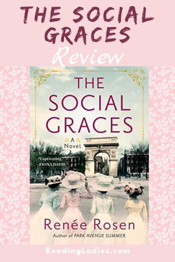 The Social Graces by Renee Rosen (cover) Image: 4 young women in 1880s dress walk arm in arm away from the camera toward an arch in the background