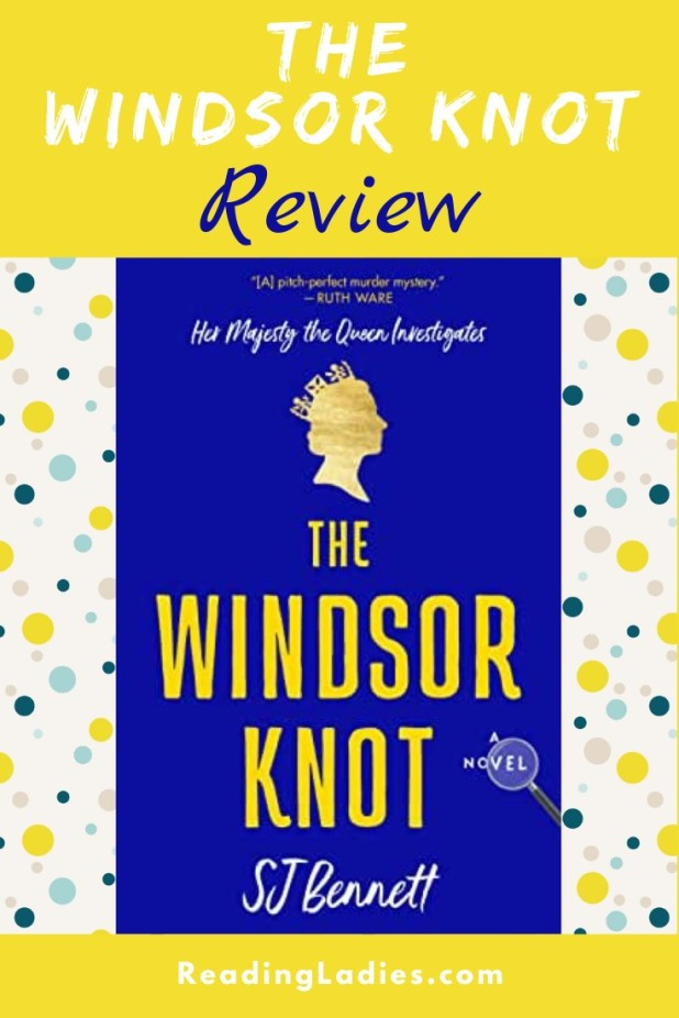 The Windsor Knot by S.J. Bennett (cover) yellow text on a blue background...a small sihlouette of the Queen's head above the text