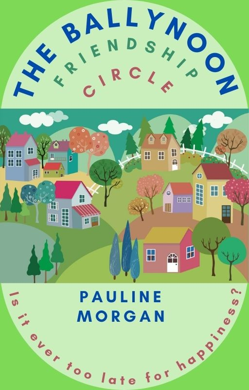 The Ballynoon Friendship Circle by Pauline Morgan (cover) Image: text above and below a graphic of a quaint village