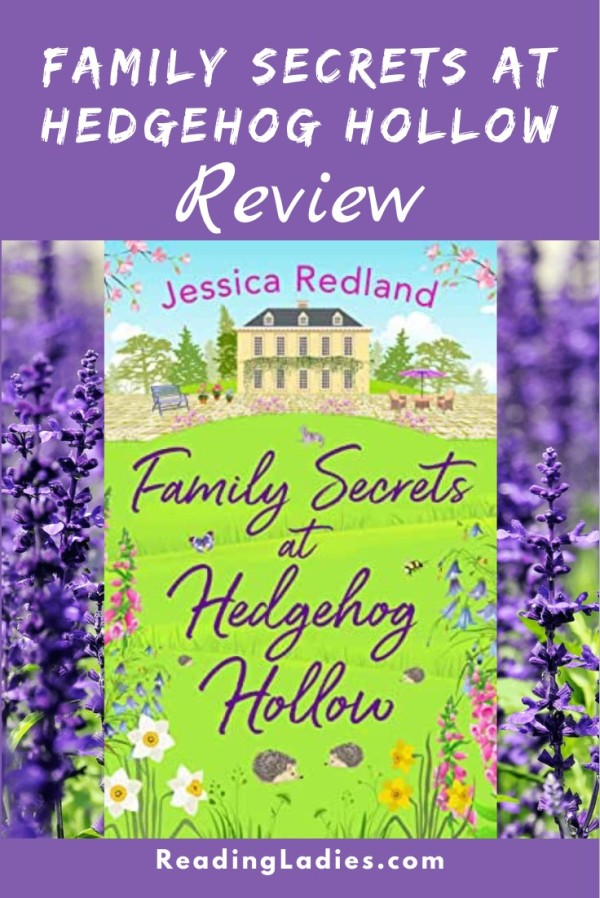 Family Secrets at Hedgehog Hollow by Jessical Redland (cover) Image: a farm house sits on a grassy field surrounded by flowers