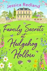Family Secrets at Hedgehog Hollow by Jessica Redland (cover) Image: a farmhouse sits on a large grassy field surrounded by flowers
