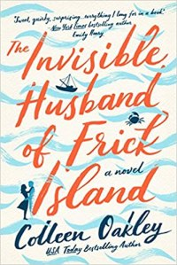 Invisible Husband of Frick Island by Colleen Oakley (cover) Image: coral and blue text....individual waves wrap randomly around the text