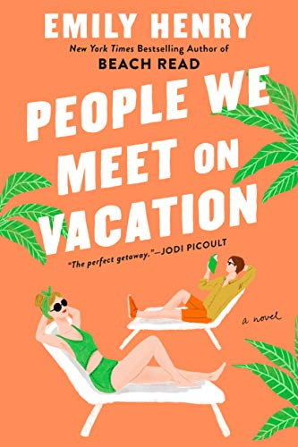 People We Meet on Vacation by Emily Henry (cover) Image: white text on orange background, a graphic of a man and woman on pool lounge chairs