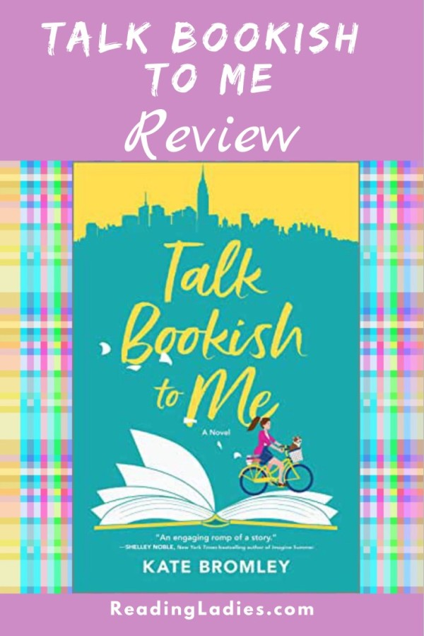 Talk Bookish To Me by Kate Bromley (cover) (mage: yellow title against a blue background.....a graphic of a young woman riding a bike across the pages of an open book