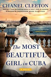 The Most Beautiful Girl in Cuba by Chanel Cleeton (cover) Image: a young woman in a long white dress stands next to a railing looking out over a harbor
