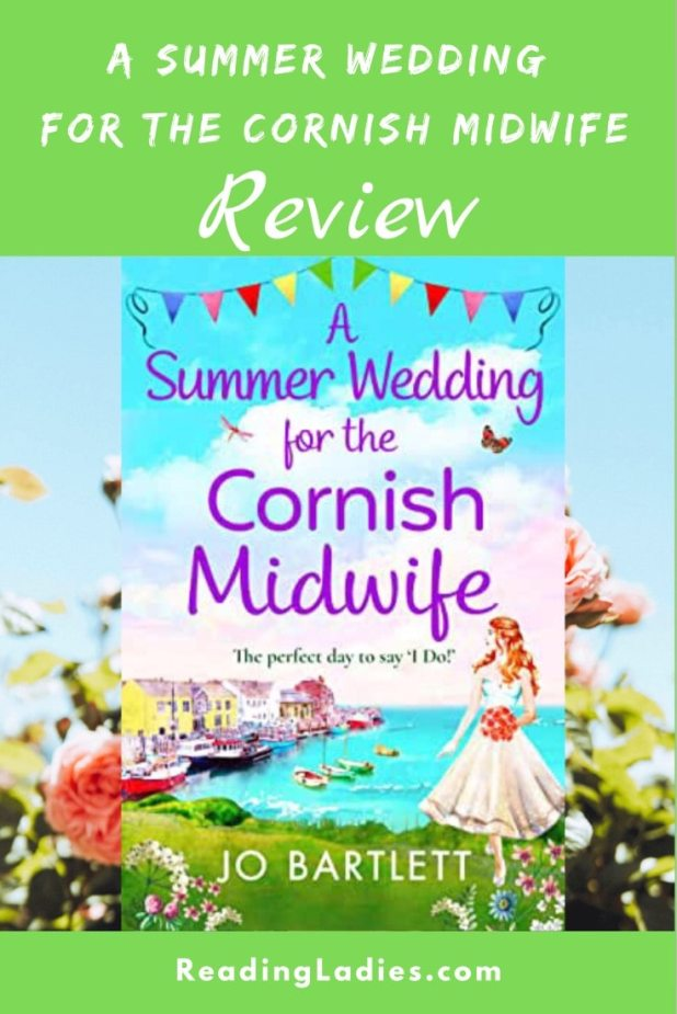 A Summer Wedding For the Cornish Midwife by Jo Bartlett (cover) Image: a young woman stands on a bluff holding a bouquet of flowers and overlooking a small coastal village