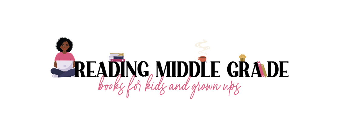 Reading Middle Grade blog header (a girl of color sits beside the text)