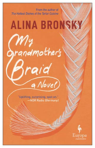 My Grandmother's Braid by Alina Bronsky (cover) white text on a coral background...a graphic of a long single braid on the right side