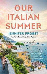 Our Italian Summer by Jennifer Probst (cover) Image: red and blue text over a seaside landscape