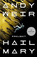 Project Hail Mary by Andy Weir (cover) Image: white text, an astronaut is tethered in space near a gold and black object
