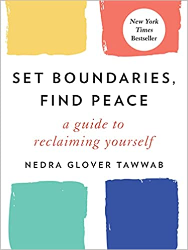 Set Boundaries, Find Peace by Negra Gloveer Tawwab (cover) Image: text set arainst a white background....4 differently colored squares decorate the top and bottom