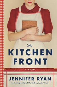 the Kitchen Front by Jennifer Ryan (cover) Image: a young woman dressed in a red blouse and a white apron holds a recipe book close to her chest