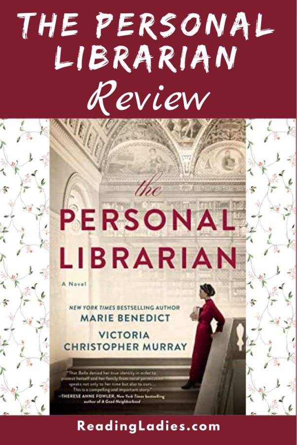 The Personal Librarian by Marie Benedict and Victoria Murray (cover) Image: a young woman in a long red dress stands against the railing of a grand staircase....a small stack of books held to her chest