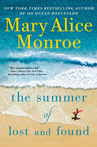 The Summer of Lost and Found by Mary Alice Monroe (cover) yellow and blue text over a beach background
