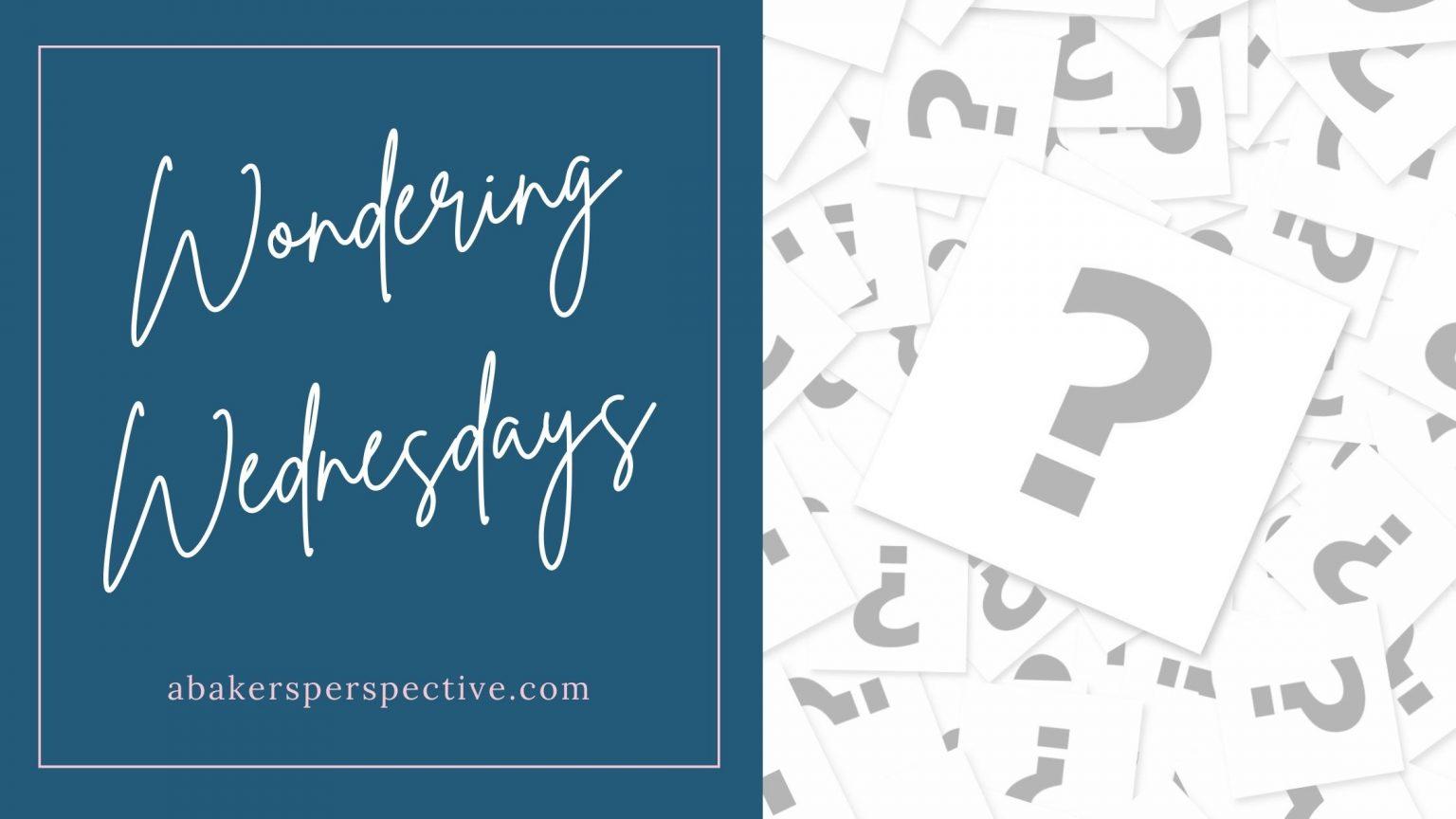 Wondering Wednesdays meme (white cursive lettering on a blue background)